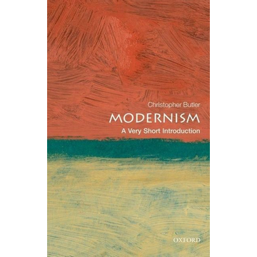 Butler, Christopher (Christ Church College, University of Oxford) ISBN Modernism: A Very Short Introduction 136 pages English