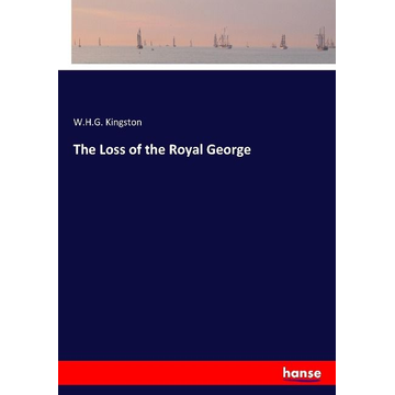 Kingston, W. H. G. The Loss of the Royal George