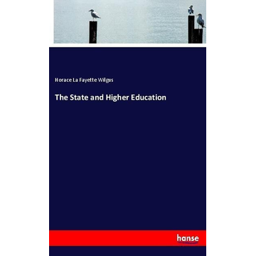 Wilgus, Horace La Fayette The State and Higher Education