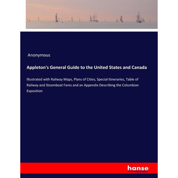 Anonymous Appleton's General Guide to the United States and Canada