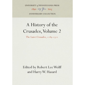 A History of the Crusades, Volume 2: The Later Crusades, 1189-1311