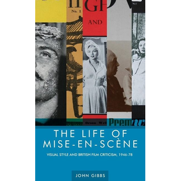 Gibbs, John The life of mise-en-scène