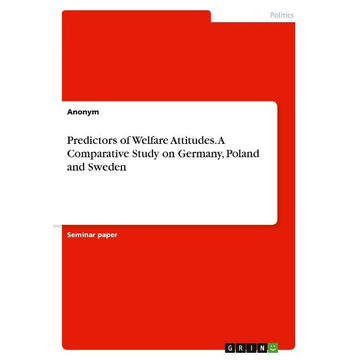 Anonym Predictors of Welfare Attitudes. A Comparative Study on Germany, Poland and Sweden