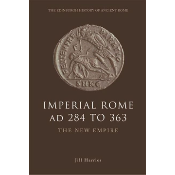 Harries, Jill Imperial Rome AD 284 to 363
