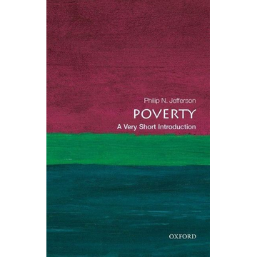 Jefferson, Philip N. (Centennial Professor of Economics, Swarthmore College) ISBN Poverty: A Very Short Introduction English