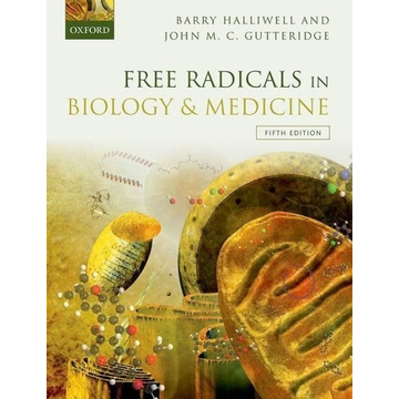 Halliwell, Barry (Senior Advisor to the President and Tan Chin Tuan Centennial Professor, National University of Singapore) ISBN Free Radicals in Biology and Medicine book English Hardcover 944 pages