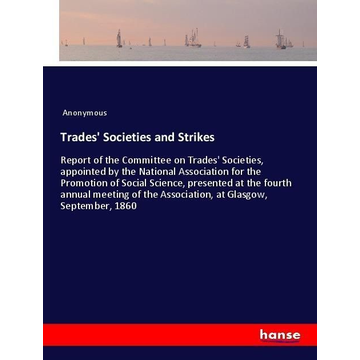 Anonymous Trades' Societies and Strikes