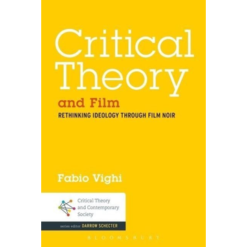 Vighi, Fabio Critical Theory and Film