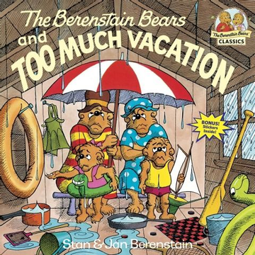 Berenstain, Stan ISBN The Berenstain Bears and Too Much Vacation
