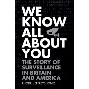Jeffreys-Jones, Rhodri ISBN We Know All About You ( The Story of Surveillance in Britain and America ) English