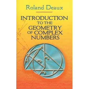 Deaux, Roland Introduction to the Geometry of Complex Numbers