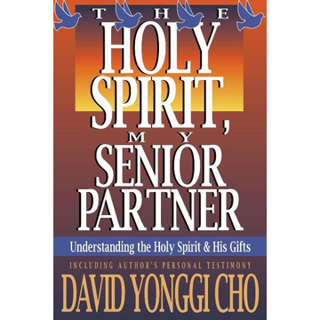 Cho, Paul Y Holy Spirit, My Senior Partner