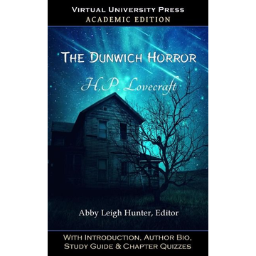 Lovecraft, H. P. The Dunwich Horror (Academic Edition)