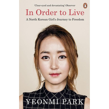 Park, Yeonmi In Order to Live