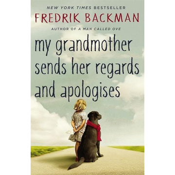 Backman, Fredrik My Grandmother Sends Her Regards and Apologises