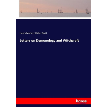 Morley, Henry Letters on Demonology and Witchcraft