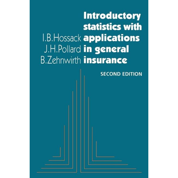 Hossack, I. B. Introductory Statistics with Applications in General Insurance