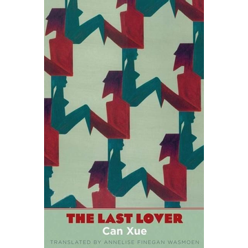 Can Xue The Last Lover