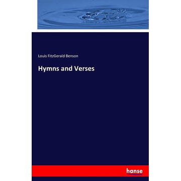 Benson, Louis Fitzgerald Hymns and Verses