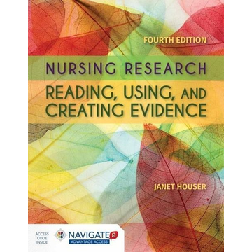 Houser, Janet Nursing Research: Reading, Using and Creating Evidence: Reading, Using and Creating Evidence [With Access Code]
