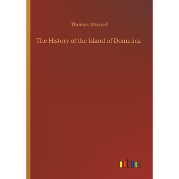 Atwood, Thomas The History of the Island of Dominica