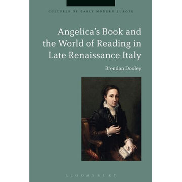 Dooley, Brendan ISBN Angelica's Book and the World of Reading in Late Renaissance Italy