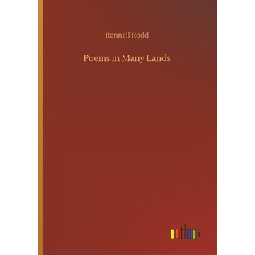 Rodd, Rennell Poems in Many Lands