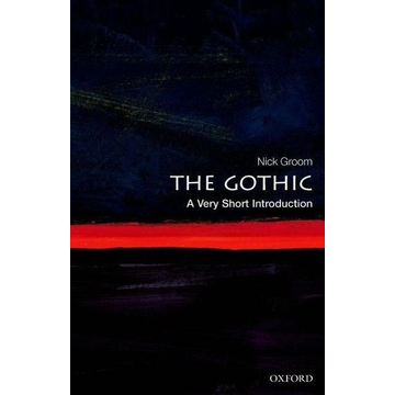 Groom, Nick (Professor in English, University of Exeter) ISBN The Gothic: A Very Short Introduction English