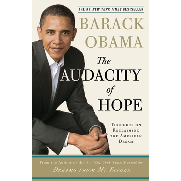 Obama, Barack The Audacity of Hope: Thoughts on Reclaiming the American Dream