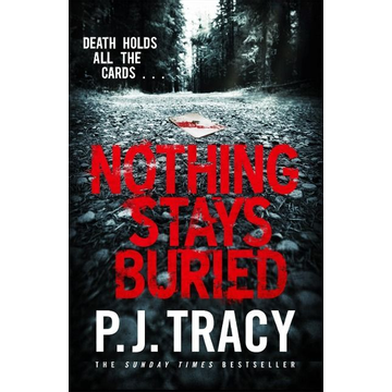 Tracy, P. J. Nothing Stays Buried