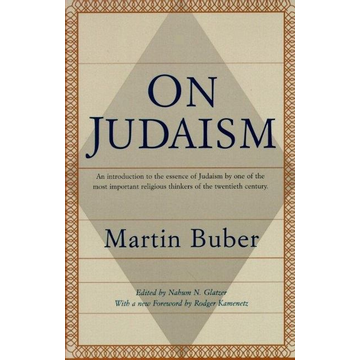 Buber, Martin On Judaism: An Introduction to the Essence of Judaism by One of the Most Important Religious Thinkers of the Twentieth Century