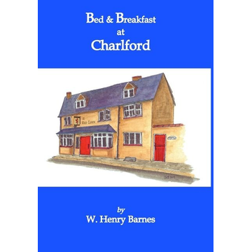 Barnes, W. Henry Bed & Breakfast at Charlford
