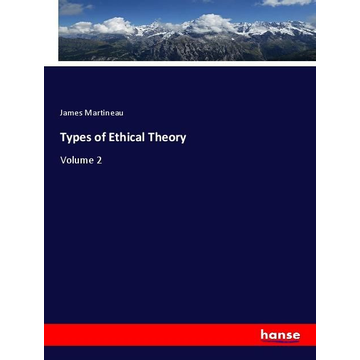 Martineau, James Types of Ethical Theory