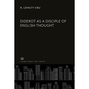 Cru, R. Loyalty Diderot as a Disciple of English Thought