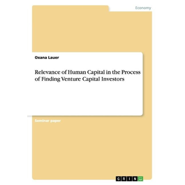 Lauer, Oxana Relevance of Human Capital in the Process of Finding Venture Capital Investors