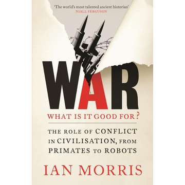 Morris, Ian Allen & Unwin War: What is it good for? book History English Paperback 512 pages