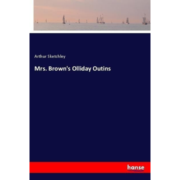 Sketchley, Arthur Mrs. Brown's Olliday Outins