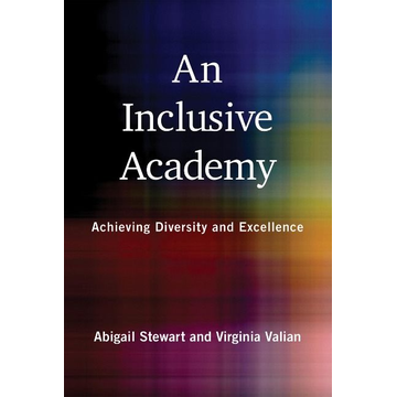 Stewart, Abigail J. An Inclusive Academy: Achieving Diversity and Excellence