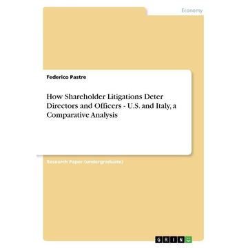 Pastre, Federico How Shareholder Litigations Deter Directors and Officers - U.S. and Italy, a Comparative Analysis