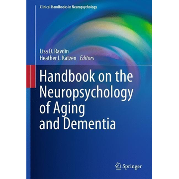 Springer US Handbook on the Neuropsychology of Aging and Dementia