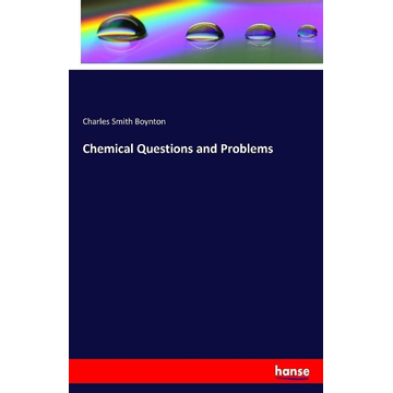 Boynton, Charles Smith Chemical Questions and Problems