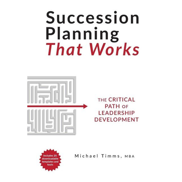 Timms, Michael Succession Planning That Works