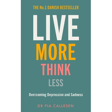 Callesen, Pia ISBN Live More Think Less book Hardcover 168 pages