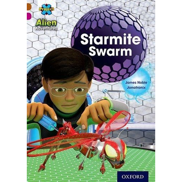 Noble, James Project X Alien Adventures: Brown Book Band, Oxford Level 10: Starmite Swarm