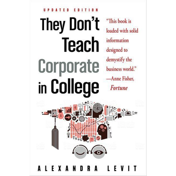 Levit, Alexandra They Don't Teach Corporate in College, Updated Edition