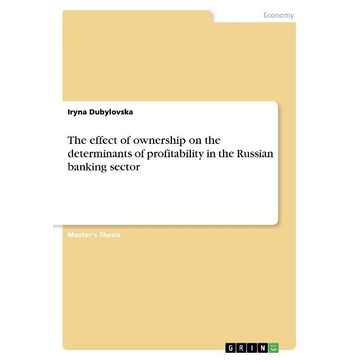Dubylovska, Iryna The effect of ownership on the determinants of profitability in the Russian banking sector