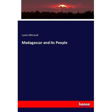 McLeod, Lyons Madagascar and Its People