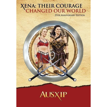 Ausxip Xena: Their Courage Changed Our World