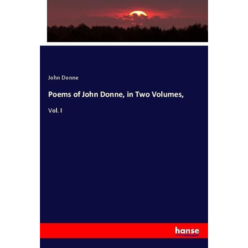 Donne, John Poems of John Donne, in Two Volumes,