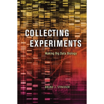 Strasser, Bruno J. Collecting Experiments